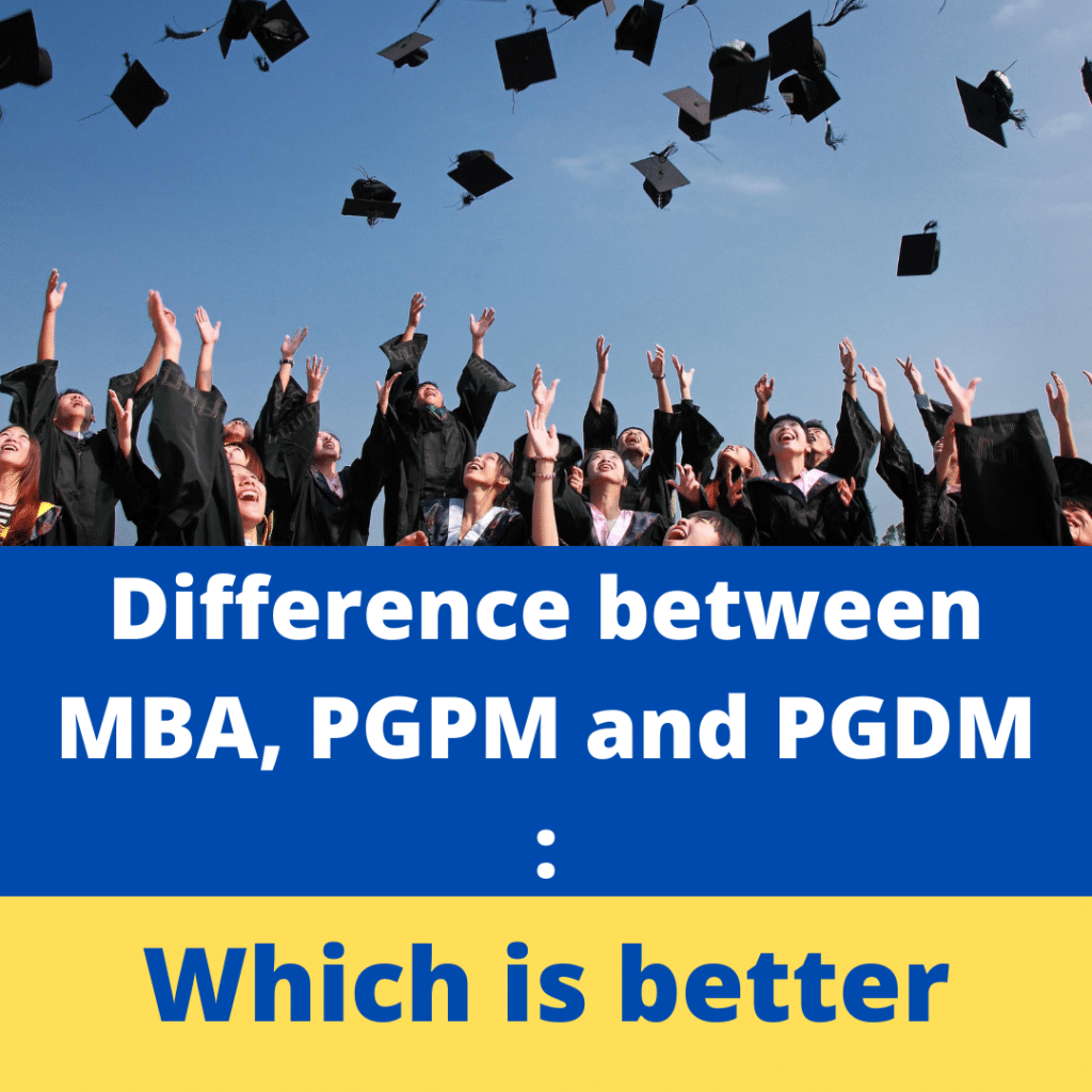 Difference between MBA, PGPM, and PGDM: Which is better?